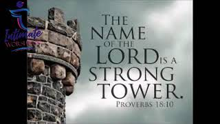 Your name is a strong tower