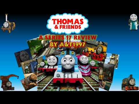 Thomas & Friends - A Series 17 Review by A&T1997