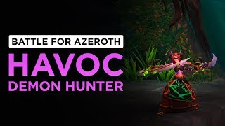 Havoc Demon Hunter | WoW: Battle for Azeroth - Alpha [1st Pass]