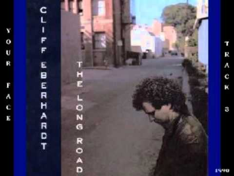 Cliff Eberhardt - Your Face