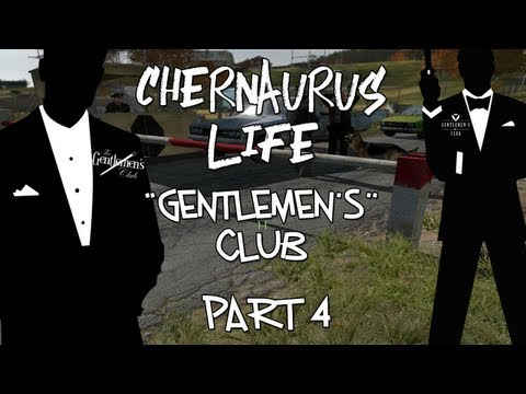 Arma 2: Chernarus Life │ Gentlemen's Club │ Part 4 │