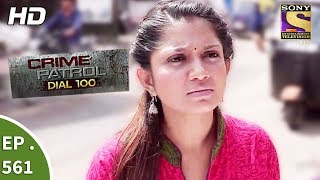 Crime Patrol Dial 100 - क्राइम पेट्रोल - The Missing Child And Wife - Ep 561 - 1st August, 2017
