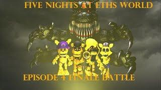 FIVE NIGHTS AT ETHS WORLD EPISODE 4 fianle battle