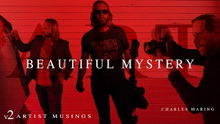 Beautiful Mystery : Artist Musings V2