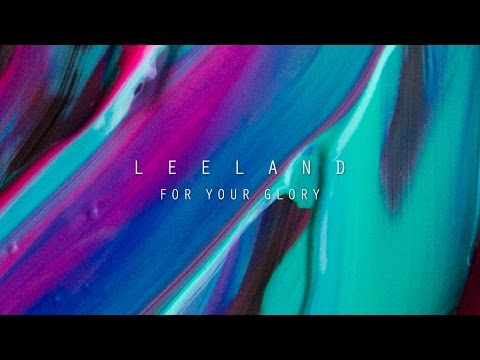 Leeland - For Your Glory