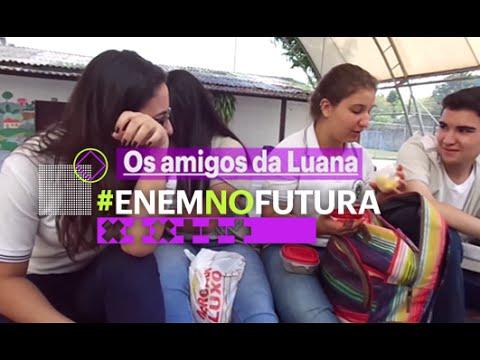 Enem no Futura | Episódio 20: Os amigos da Luana