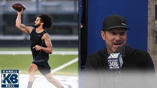 Does Colin Kaepernick really want to play in the NFL? | Kanell & Bell