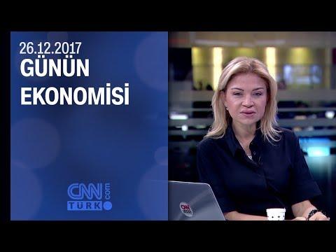 Günün Ekonomisi 26.12.2017 Pazartesi