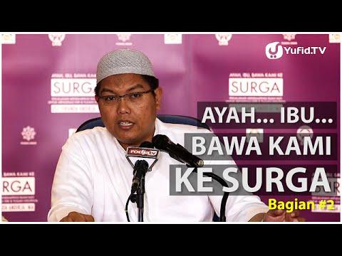 Video Islamic Parenting: Ayah, Ibu.. Bawa Kami ke Surga (Bagian 2) - Ustadz Firanda Andirja, M.A.
