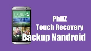 [Philz Touch] Como Hacer un backUp Nandroid en Cualquier Movil Android
