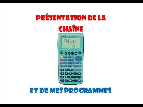 Présentation de ma chaîne et de mes programmes [Casio Graph 25+]