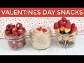 3 Healthy Valentine's Snack Ideas | Valentine's Recipes