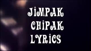 JIMPAK CHIPAK LYRICS    MC MIKE, SUNNY, UNEEK, OM SRIPATHI    LYRIC VIDEO