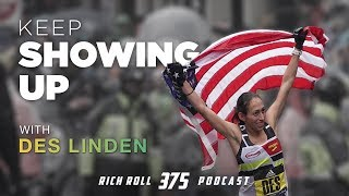 Keep Showing Up: Des Linden on Winning Boston | Rich Roll Podcast