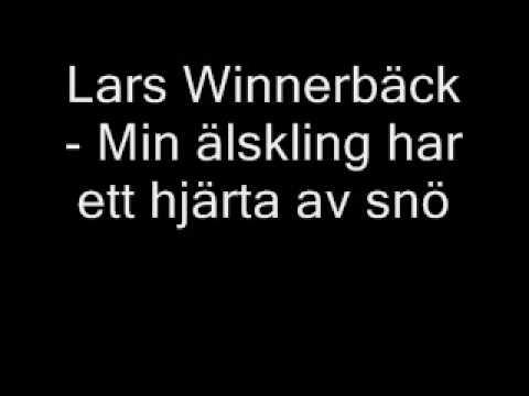 Lars Winnerback - Min älskling Har Ett Hjärta Av Snö