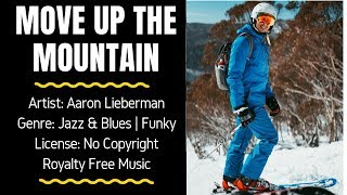 Jazz & Blues | Funky Instrumental - MOVE UP THE MOUNTAINS- Aaron Lieberman (FREE MUSIC/NO COPYRIGHT)