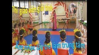 Thi giáo viên giỏi tỉnh - Hoạt động âm nhạc lấy trẻ làm trung tâm - Cô hát hay mê li - Phương Nguyễn