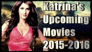 Katrina Kaif Upcoming Movies | 2016 |
