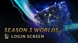 Season 3 World Championship | Login Screen - League of Legends