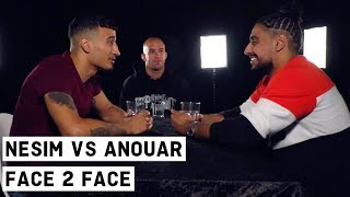 NESIM vs. ANOUAR - FACE 2 FACE
