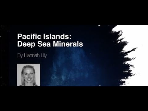 Hannah Lily - Pacific Islands: Deep-Sea Minerals