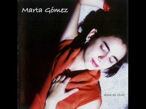 Marta Gomez - Sólo Es Vivir