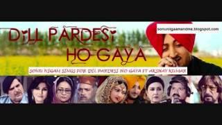 Dil Pardesi Ho Gaya - Punjab De Paani Nu - Sonu Nigam - Movie: Dil Pardesi Ho Gaya