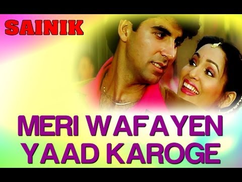 Meri Wafayein - Sainik - Akshay Kumar & Ashwini Bhave - Full Song video