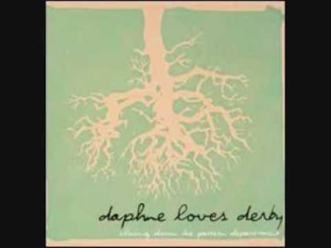 Daphne Loves Derby - Disregard The Past Few Days