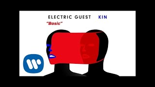 Electric Guest – Basic (Official Audio)