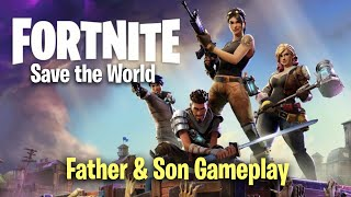 Fortnite Save the World - Father & Son Gameplay
