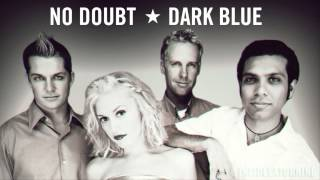 Watch No Doubt Dark Blue video
