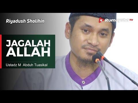 Riyadush Sholihin : Jagalah Allah - Ustadz M Abduh Tuasikal