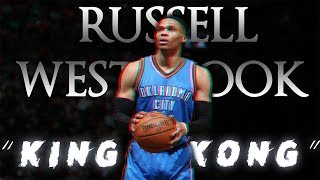 "Russell Westbrook ""King Kong"""