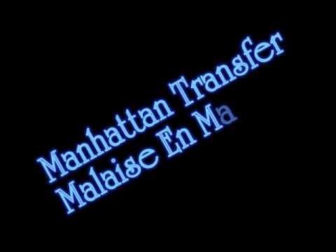 Manhattan Transfer - Malaise En Malaisie