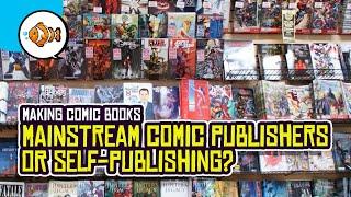 COMIC BOOKS: Mainstream Publishing or Self-Publishing?