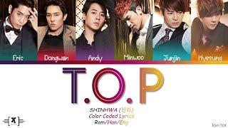 """SHINHWA (신화) - """"T.O.P (Twinkling of Paradise)"""" Lyrics [Color Coded Han/Rom/Eng]"""