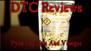 Pyro Pop Salt & Vinegar - DTC Reviews
