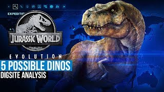 5 More Possible/Definite Jurassic World Evolution Dinosaurs (We Have A T.Rex!)