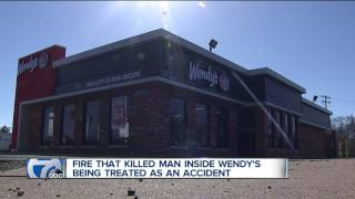 Fire that killed man inside Wendy's treated as accident