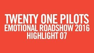 twenty one pilots: ERS2016 [Highlight 07]