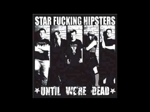 Star Fucking Hipsters - Immigrants & Hypocrites video