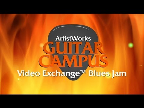ArtistWorks Guitar Campus Video Exchange™ Blues Jam