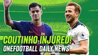 TRANSFER NEWS: Harry Kane to Real Madrid? Coutinho Injured
