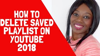 How to Delete Saved Playlist on YouTube 2018