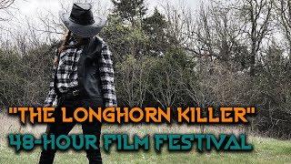 "48-hour Film Challenge - ""The Longhorn Killer"""