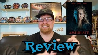 Assimilate Movie Review - Horror - Sci-Fi - Thriller