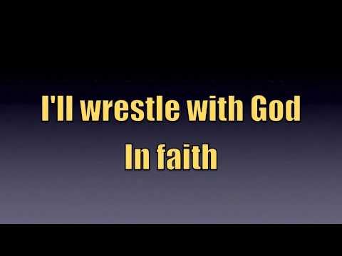 Wrestle with God - Song with Lyrics