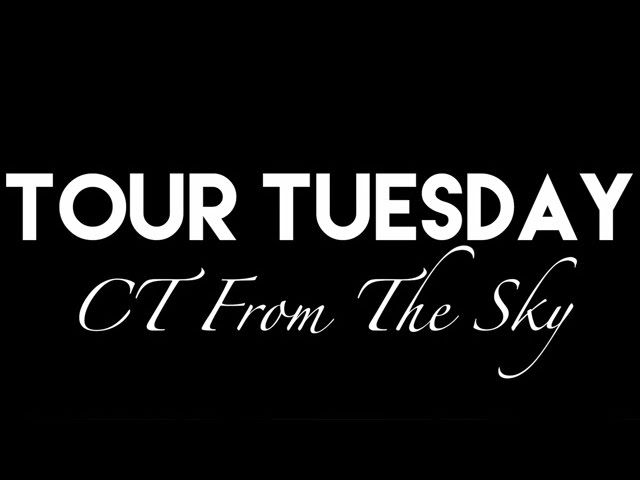 Tour Tuesday - 'CT From the Sky'