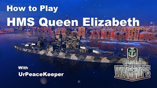 How To Play HMS Queen Elizabeth In World Of Warships